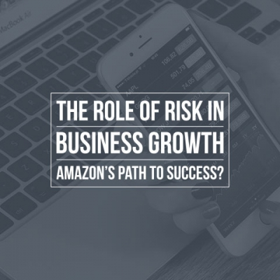 The role of risk in business growth Amazon's path to success
