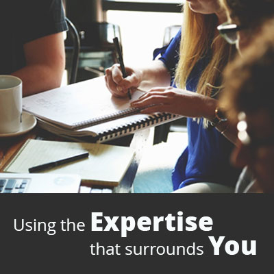 Using the Expertise that Surrounds You